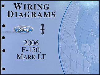 2006 Ford F-150, Lincoln Mark LT Wiring Diagram Manual Original