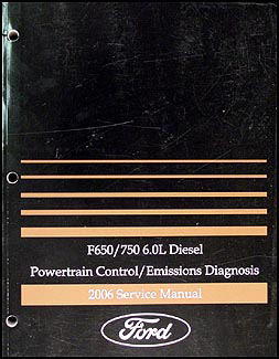 2006 Ford F650 F750 6.0L Diesel Engine and Emissions Diagnosis Manual
