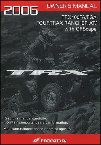 2006 Honda TRX ATV Owner's Manual Original Rancher AT including GPScape TRX400FA TRXFGA