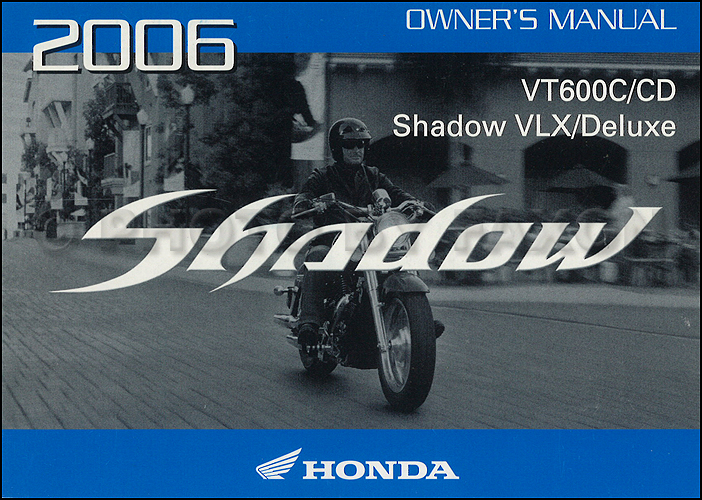 2006 Honda Shadow VLX and Deluxe Motocycle Owner's Manual Original VT600C VT600CD
