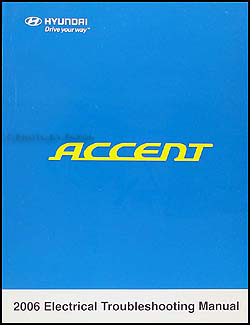 2006 Hyundai Accent Electrical Troubleshooting Manual Original