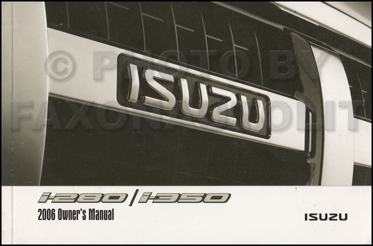 2006 Isuzu i280 and i350 Pickup Truck Owner's Manual Original