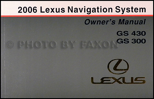 2006 Lexus GS 300 and GS 430 Navigation System Owner's Manual Original