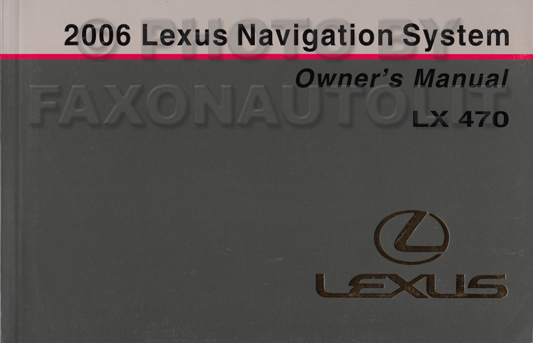 2006 Lexus LX 470 Navigation System Owners Manual Original