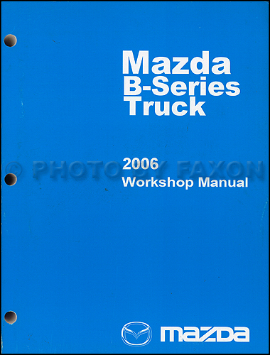 2006 Mazda Pickup Truck Repair Shop Manual Original B2300 B3000 B4000