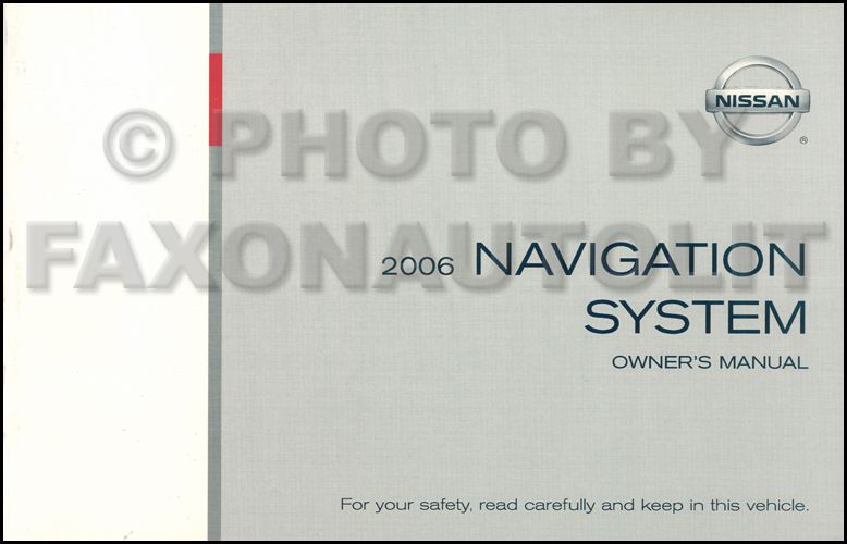 2006 Nissan Navigation System Owners Manual Original