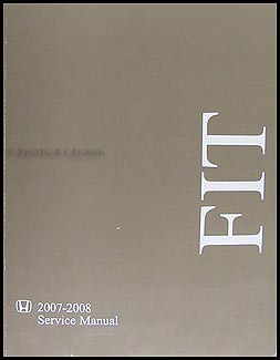 2007-2008 Honda Fit Repair Manual Original