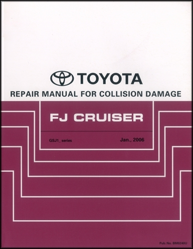 2007-2013 Toyota FJ Cruiser Body Collision Repair Shop Manual Original