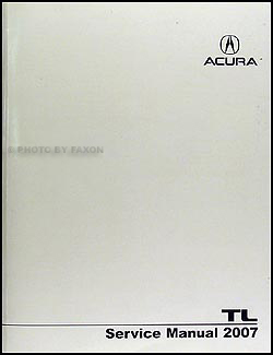 2007 Acura TL Shop Manual Original