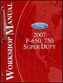2007 Ford F650-F750 Medium Truck Super Duty Repair Manual Original