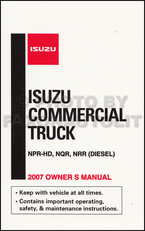 2007 Isuzu NQR NRR NPR-HD Diesel Truck Owner's Manual Original
