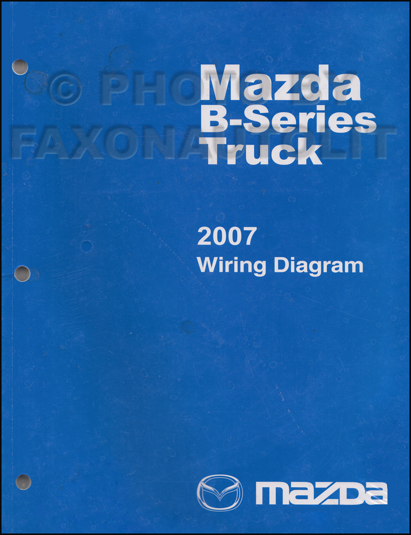 2007 Mazda B-Series Pickup Truck Wiring Diagram Manual Original B2300 B3000  B4000