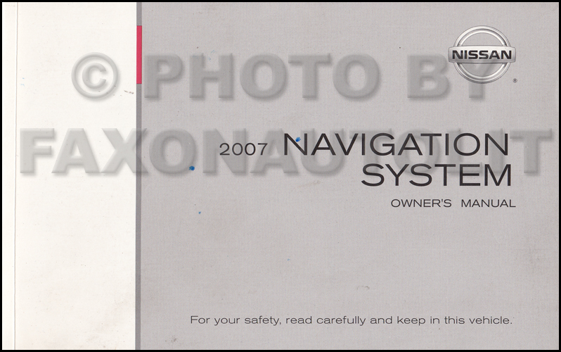 2007 Nissan Navigation System Owners Manual Original