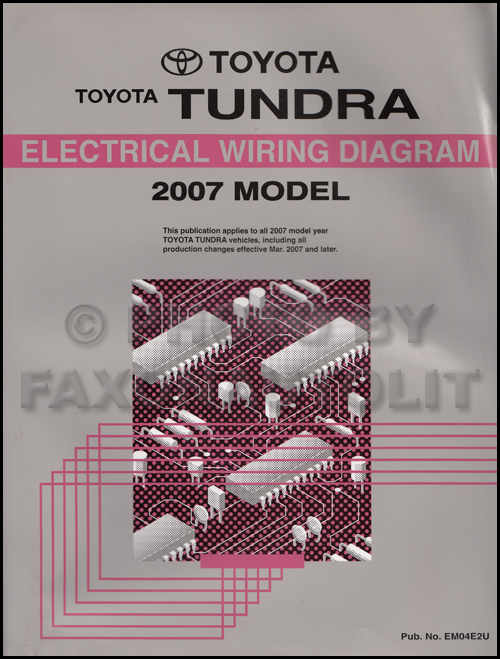 [DIAGRAM_38DE]  2007 Toyota Tundra Wiring Diagram Manual Original | 2007 Toyota Tundra Trailer Wiring Diagram Schematic |  | Faxon Auto Literature