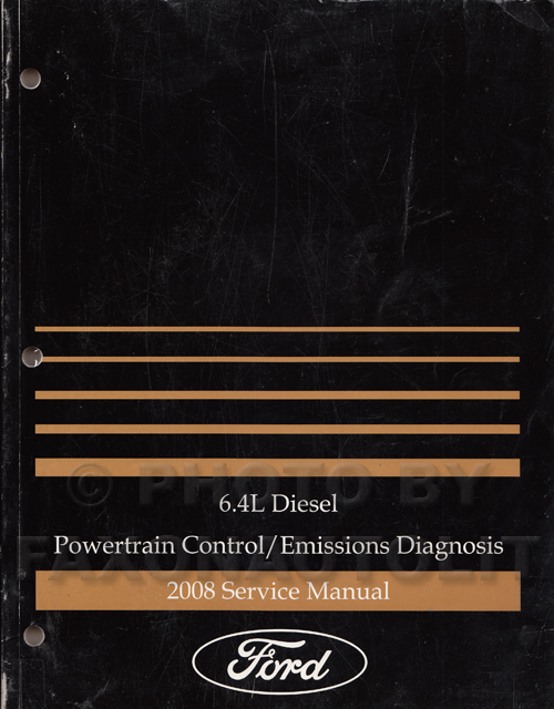2008 Ford Super Duty 6.4L Diesel Engine Emissions Diagnosis Manual