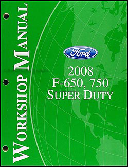 2008 Ford Super Duty F-650-750 Repair Manual Original