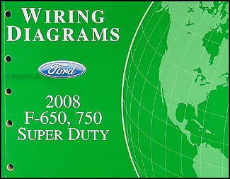 2008 Ford F650-F750 Super DutyTruck Wiring Diagram Manual Original