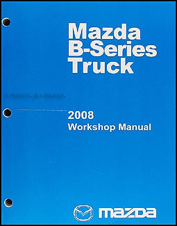 2008 Mazda Pickup Truck Repair Manual Original B2300 B4000