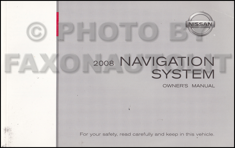 2008 Nissan Titan, Quest and Maxima Navigation System Owners Manual Original