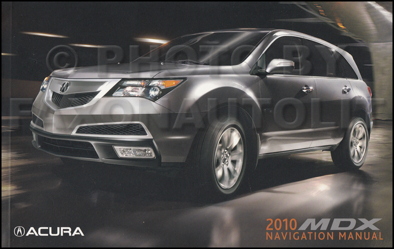2010 Acura MDX Navigation System Owners Manual Original