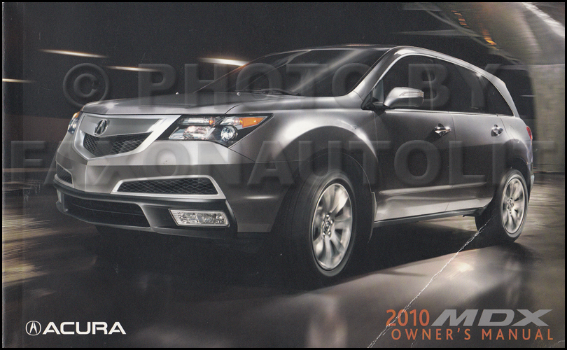 2010 Acura MDX Owner's Manual Original