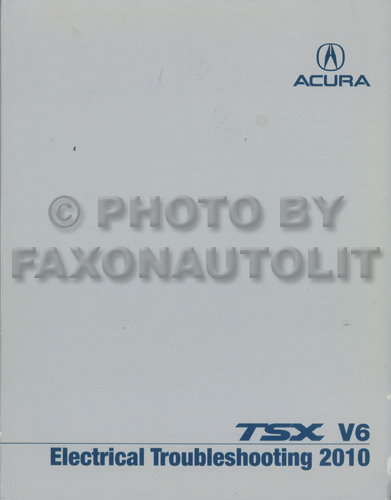 2010 Acura TSX V6 Electrical Troubleshooting Manual Original