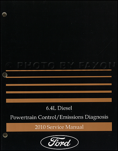 2010 Ford F-Super Duty 6.4L Diesel Engine/Emissions Diagnosis Manual Original