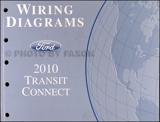[SCHEMATICS_4ER]  2010 Ford Transit Connect Wiring Diagram Manual Original | Ford Transit Wiring Diagram |  | Faxon Auto Literature