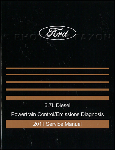 2011 Ford 6.7L Diesel Engine and Emissions Diagnosis Manual Original F250 F350 F450 F550