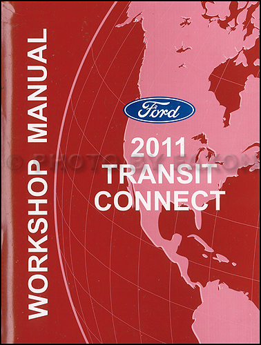 2011 Ford Transit Connect Repair Shop Manual Original