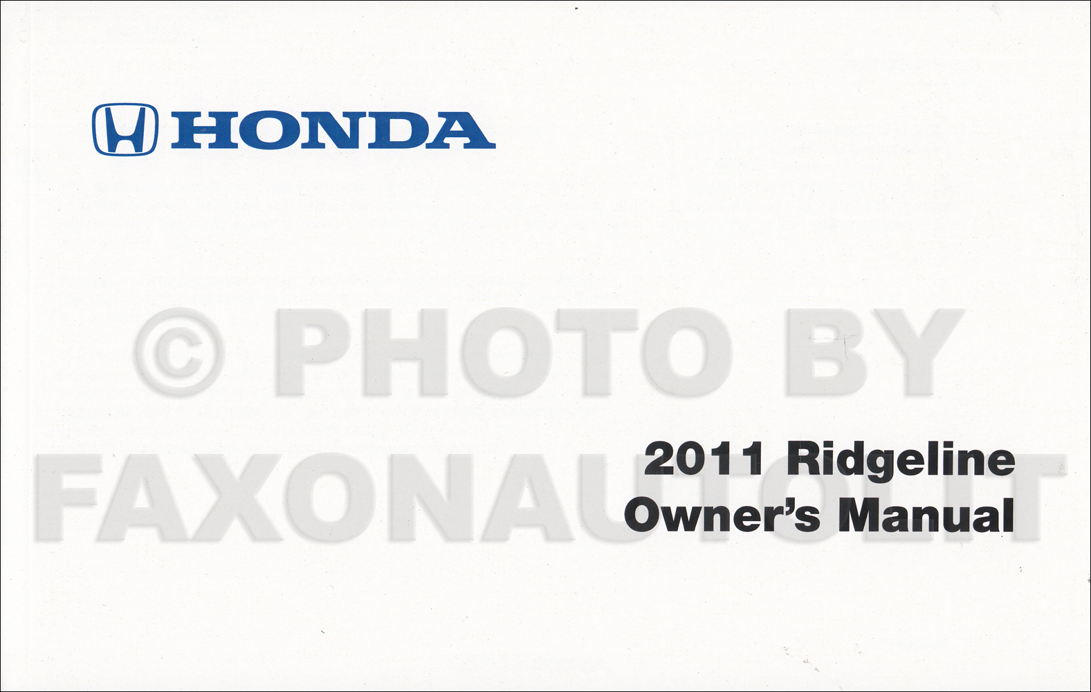 2011 honda ridgeline owner s manual original rh faxonautoliterature com 2011 honda ridgeline owners manual pdf 2011 honda ridgeline owner's manual pdf