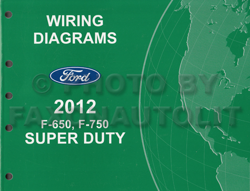 2012 Ford F-650 and F-750 Super Duty Truck Wiring Diagram Manual Original