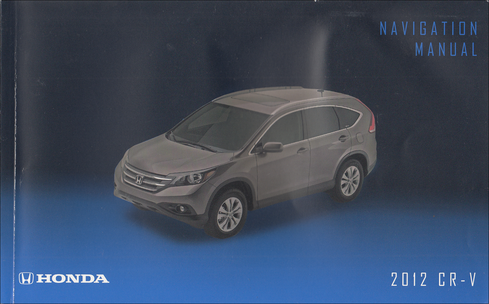 2012 Honda CR-V Navigation System Owners Manual Original