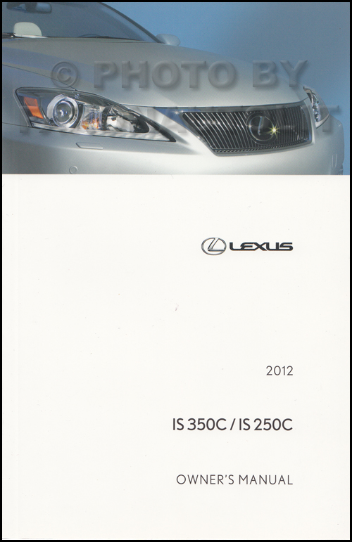 2012 Lexus IS 350C and IS 250C Convertible Owners Manual Original