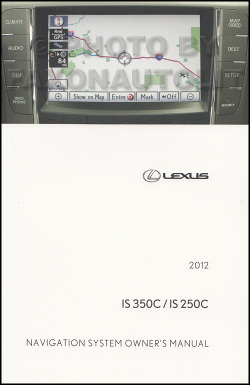 2012 Lexus IS 350C and  IS 250C Navigation Owners Manual Original