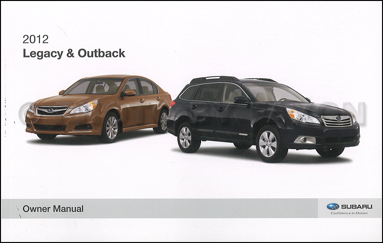 2012 Subaru Legacy and Outback Owner's Manual Original