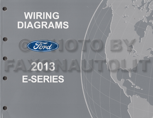 2013 Ford Econoline Wiring Diagram Manual Original Van E150 E250 E350 E450