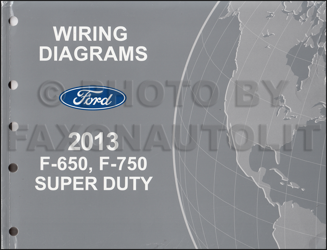 2013-2014 Ford F-650 and F-750 Super Duty Truck Wiring Diagram Manual  Original | Ford F650 Wiring Schematic |  | Faxon Auto Literature