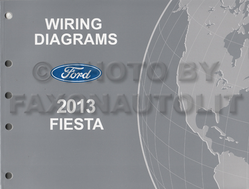 2013 Ford Fiesta Wiring Diagram Manual OriginalFaxon Auto Literature