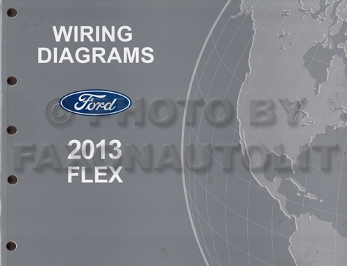 [DIAGRAM_34OR]  2013 Ford Flex Wiring Diagram Manual Original | 2013 Ford Flex Wiring Diagram |  | Faxon Auto Literature