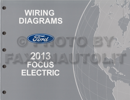 2013 Ford Focus Electric Wiring Diagram Manual Original - All Electric Plug-In