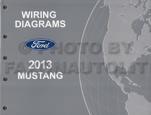[EQHS_1162]  2013 Ford Mustang Wiring Diagram Manual Original | 2013 Mustang Gt Wire Diagram |  | Faxon Auto Literature