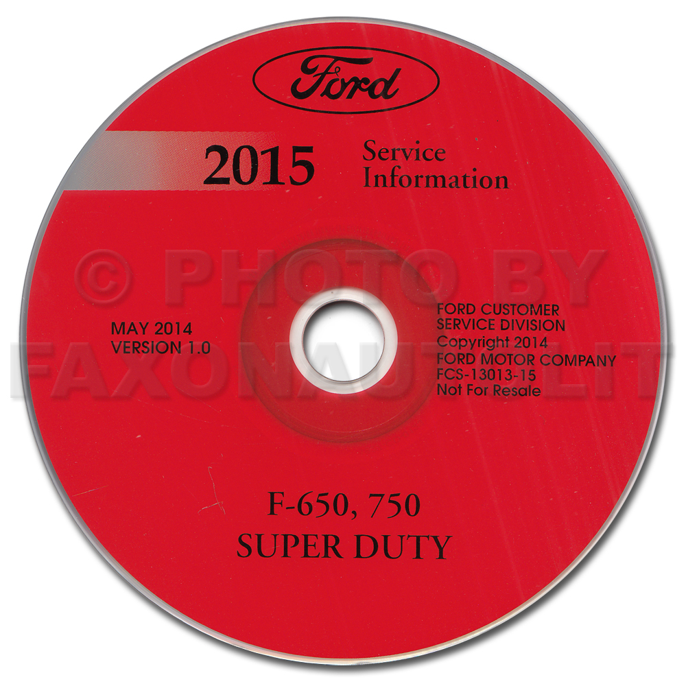 2015 Ford F-650 and F-750 Super Duty Truck Repair Shop Manual on CD-ROM Original