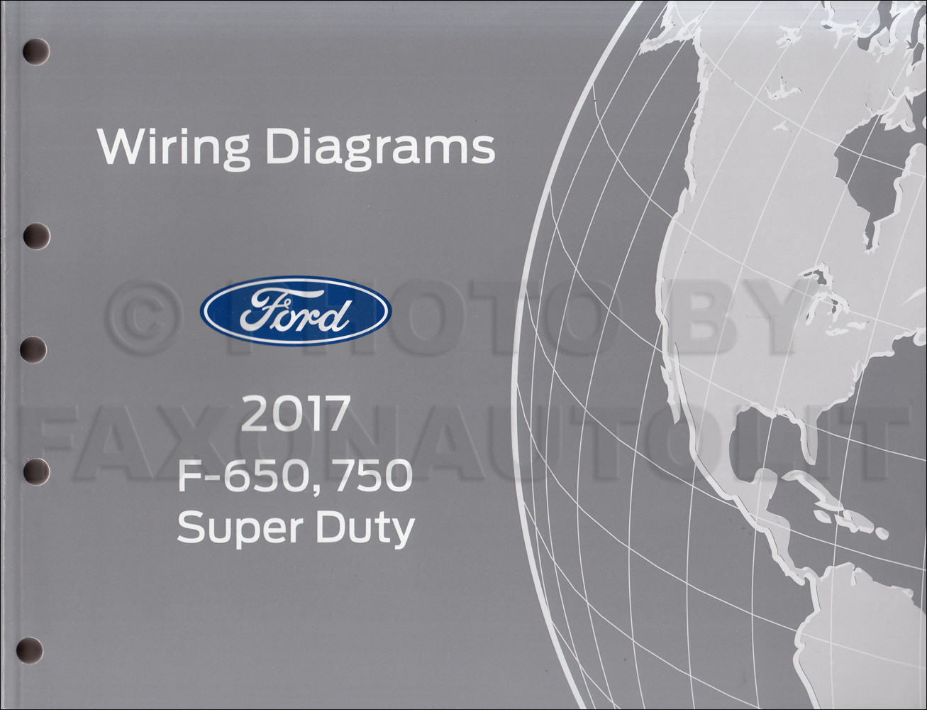 2017 Ford F-650 and F-750 Super Duty Truck Wiring Diagram Manual Original