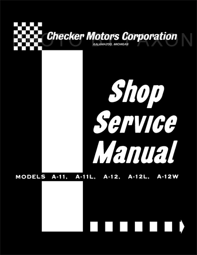 1963-1965 Checker Repair Shop Manual Reprint all models A-11 A-12