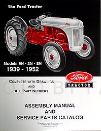 1939-1952 Ford 2N, 8N, 9N Illustrated Assembly & Parts Manual Reprint