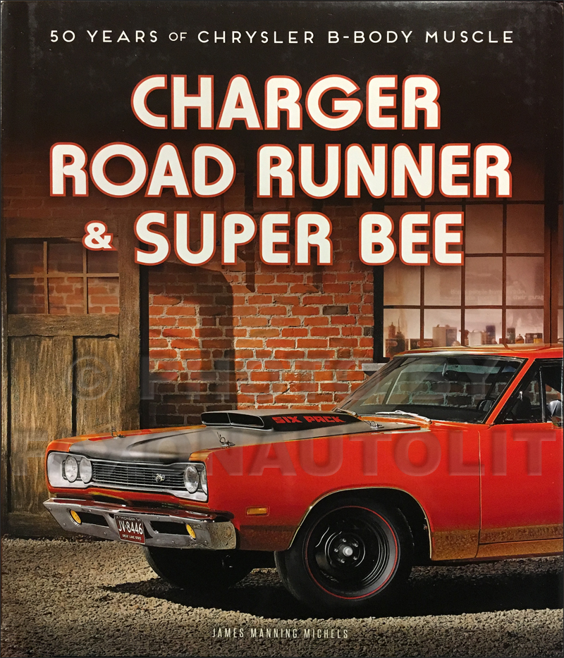 Chrysler B-Body Muscle History Charger Road Runner Super Bee