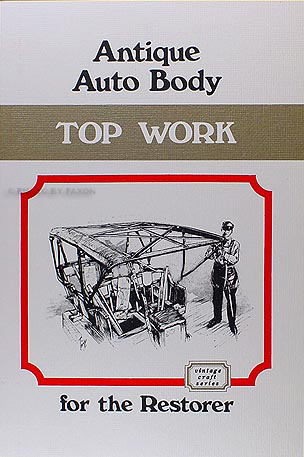 1904-1926 Antique Auto Body Top Work Manual for the Restorer