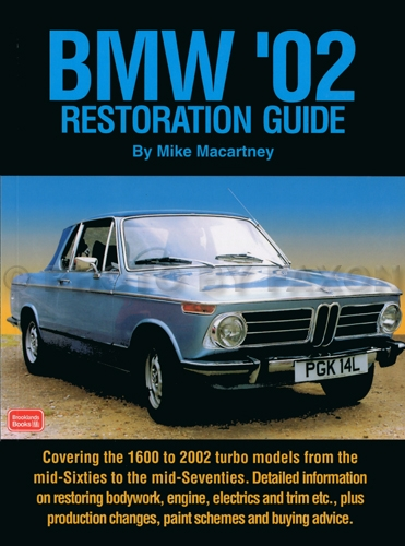 BMW 02 Restoration Guide: Tips and Tricks for restoring 2002 1802 1602 and 1502