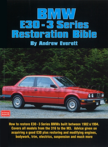 1982-1994 BMW E30 - 3 Series Restoration Bible